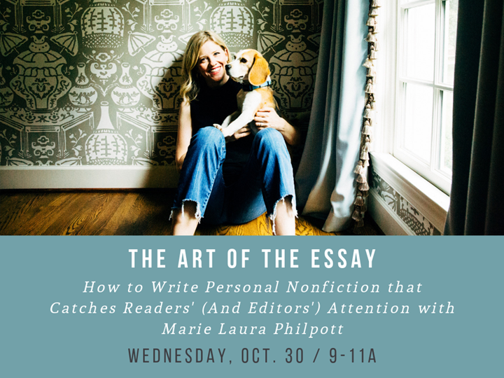 The Art of the Essay: How to Write Personal Nonfiction that Catches Readers' (And Editors') Attention with Marie Laura Philpott
