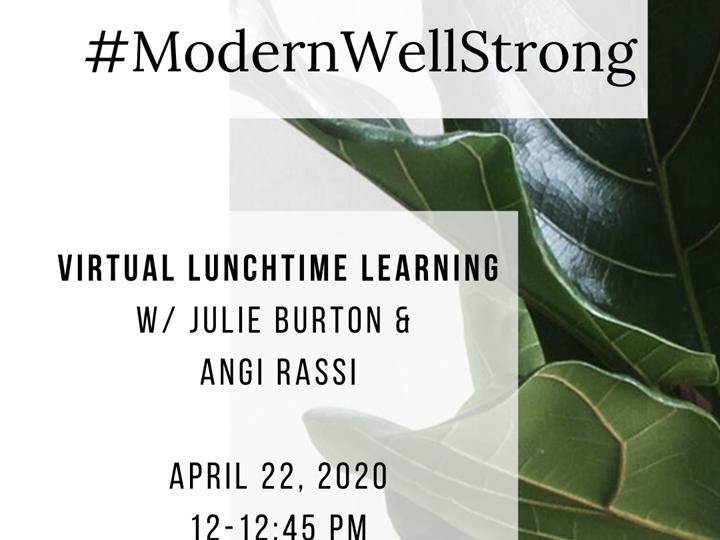 #ModernWellStrong Lunchtime Learning with Angi Rassi