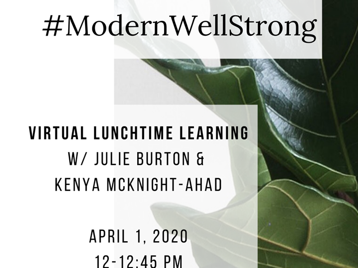 ModernWellStrong Lunchtime Learning with Kenya McKnight-Ahad