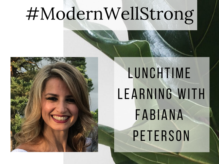 #ModernWellStrong Lunchtime Learning with Fabiana Peterson