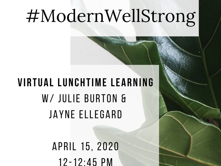 #ModernWellStrong Lunchtime Learning with Jayne Ellegard