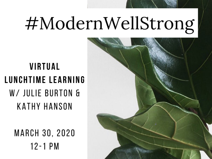 #ModernWellStrong Virtual Lunch Time Learning Session With Kathy Hanson of Backpocket Strategy