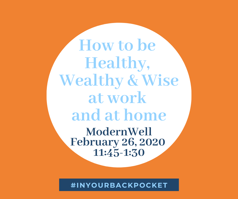 How to Be Healthy, Wealthy and Wise at Work and at Home
