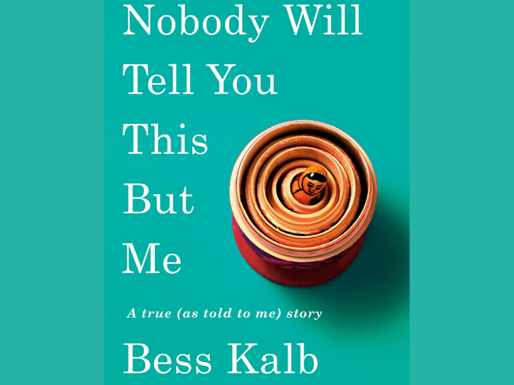 "VIRTUAL BOOK TALK w/Bess Kalb--TV & Sreenwriter & bestselling author of ""Nobody Will Tell You This But Me"""